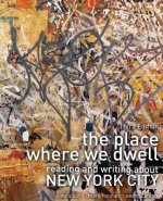 The Place Where We Dwell: Reading and Writing about New York City