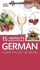 15-Minute German: Learn in Just 12 Weeks [With Paperback Book]
