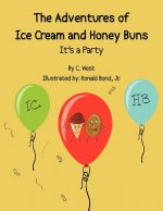 The Adventures of Ice Cream and Honey Buns: It's a Party