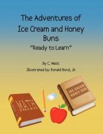 The Adventures of Ice Cream and Honey Buns: Ready to Learn