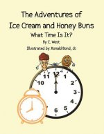 The Adventures of Ice Cream and Honey Buns: What Time Is It?