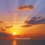 Spirituality Through Art and Poetry: An Anthology