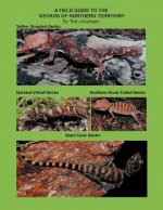 Field Guide to the Geckos of Northern Territory
