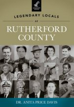 Legendary Locals of Rutherford County, North Carolina