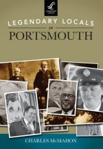 Legendary Locals of Portsmouth, New Hampshire