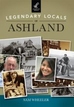 Legendary Locals of Ashland