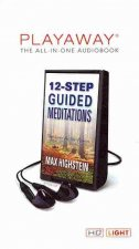 12-Step Guided Meditations: Deep Support for Your Recovery