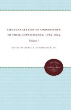 Circular Letters of Congressmen to Their Constituents, 1789-1829: Volume I