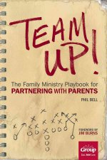 Team Up!: The Family Ministry Playbook for Partnering with Parents