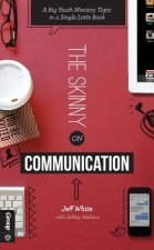 The Skinny on Communication: A Big Youth Ministry Topic in a Single Little Book