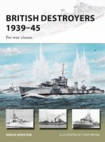 British Destroyers 1939 45: Pre-War Classes
