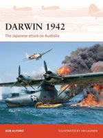 Darwin 1942: The Japanese Attack on Australia