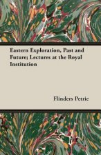 Eastern Exploration, Past and Future; Lectures at the Royal Institution