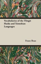 Vocabularies of the Tlingit Haida and Tsimshian Languages