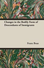 Changes in the Bodily Form of Descendants of Immigrants