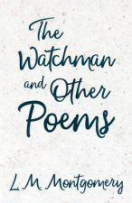 The Watchman & Other Poems