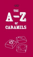 The A-Z of Caramels