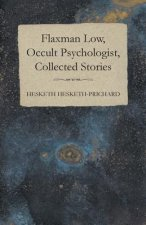 Flaxman Low, Occult Psychologist, Collected Stories