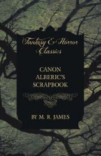 Canon Alberic's Scrapbook (Fantasy and Horror Classics)
