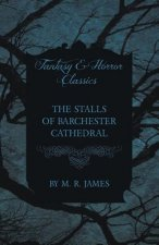 The Stalls of Barchester Cathedral (Fantasy and Horror Classics)