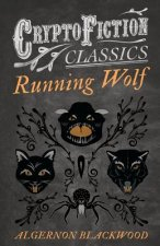 Running Wolf (Cryptofiction Classics - Weird Tales of Strange Creatures)