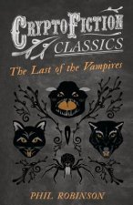 The Last of the Vampires (Cryptofiction Classics - Weird Tales of Strange Creatures)