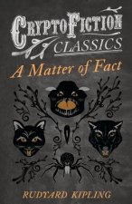 A Matter of Fact (Cryptofiction Classics - Weird Tales of Strange Creatures)