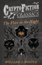 The Voice in the Night (Cryptofiction Classics - Weird Tales of Strange Creatures)