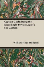 Captain Gault; Being the Exceedingly Private Log of a Sea-Captain