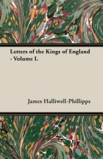 Letters of the Kings of England - Volume I.