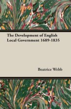 The Development of English Local Government 1689-1835