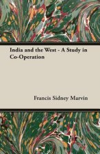 India and the West - A Study in Co-Operation