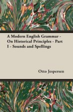 A Modern English Grammar - On Historical Principles - Part I - Sounds and Spellings