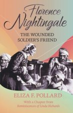 Florence Nightingale - The Wounded Soldier's Friend