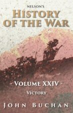 Nelson's History of the War - Volume XXIV. - Victory