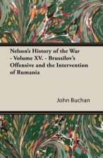 Nelson's History of the War - Volume XV. - Brussilov's Offensive and the Intervention of Rumania