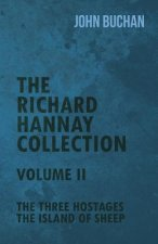 The Richard Hannay Collection - Volume II - The Three Hostages, the Island of Sheep