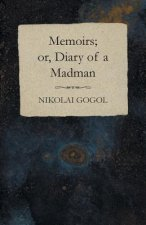 Memoirs; or, Diary of a Madman