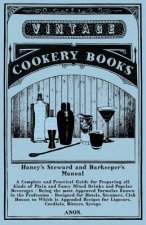 Haney's Steward and Barkeeper's Manual - A Complete and Practical Guide for Preparing all Kinds of Plain and Fancy Mixed Drinks and Popular Beverages