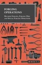 Forging Operations - Machine Forging, Forging Dies and Special Forging Operations