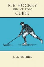 Ice Hockey and Ice Polo Guide - Containing a Complete Record of the Season of 1896-97, with Amended Playing Rules of the Amateur Hockey League of New