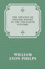 The Advance of English Poetry in the Twentieth Century (1918)