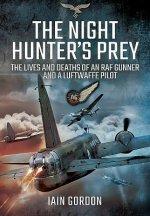 Night Hunter's Prey: The Lives and Deaths of an RAF Gunner and a Luftwaffe Pilot