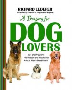 A Treasury for Dog Lovers: Wit and Wisdom, Information and Inspiration about