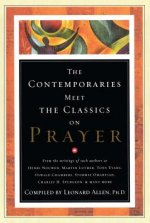 The Contemporaries Meet the Classics on Prayer