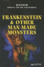 Frankenstein & Other Man-Made Monsters