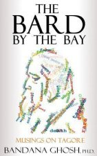 The Bard by the Bay: Musings on Tagore