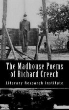 The Madhouse Poems of Richard Creech