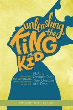 Unleashing the King in the Kid: Making Dreams Come True, One Life at a Time