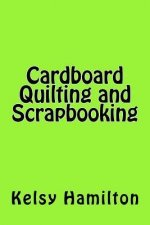 Cardboard Quilting and Scrapbooking